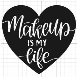 Makeup Is My Life Decal