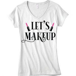 Let's Makeup T-Shirt
