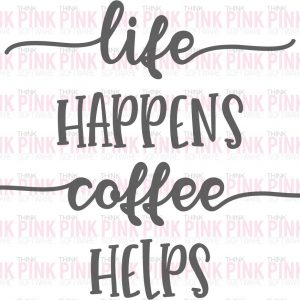Life Happens Coffee Helps Wall Decal