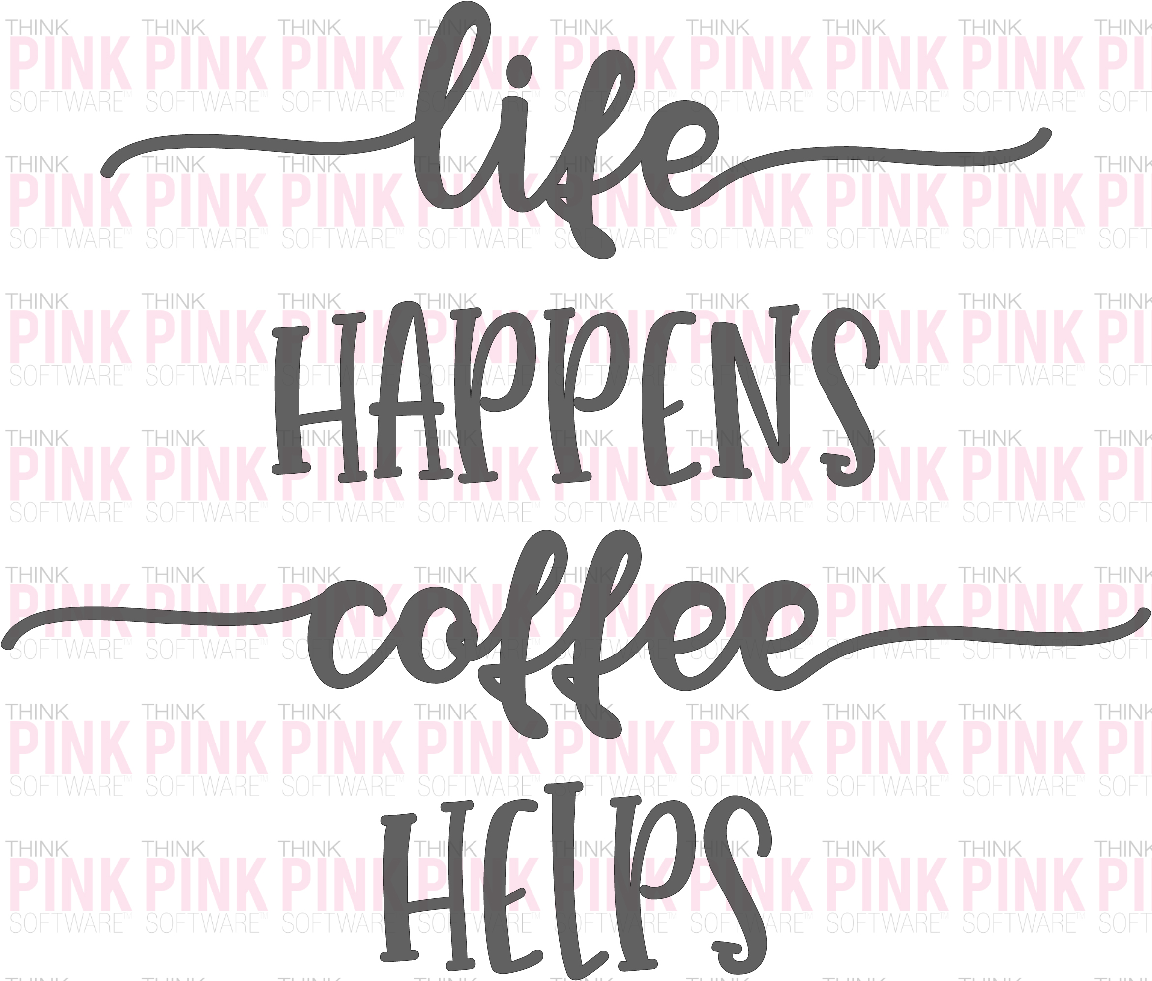 LifeHappensCoffeeHelps