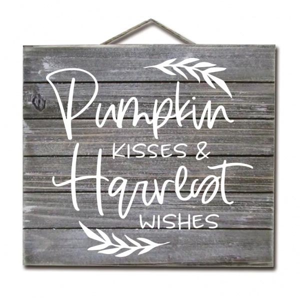 Pumpkin Kisses & Harvest Wishes Sign